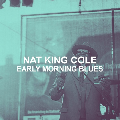Early Morning Blues by Nat King Cole