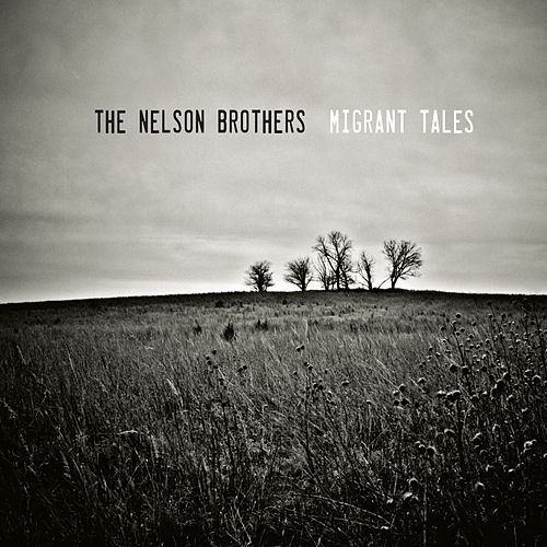 Migrant Tales by The Nelson Brothers