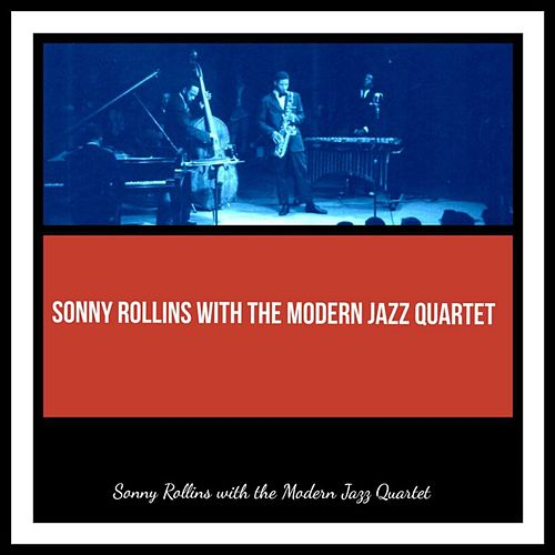 Sonny Rollins with the Modern Jazz Quartet de Sonny Rollins