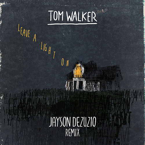 Leave a Light On (Jayson DeZuzio Remix) de Tom Walker