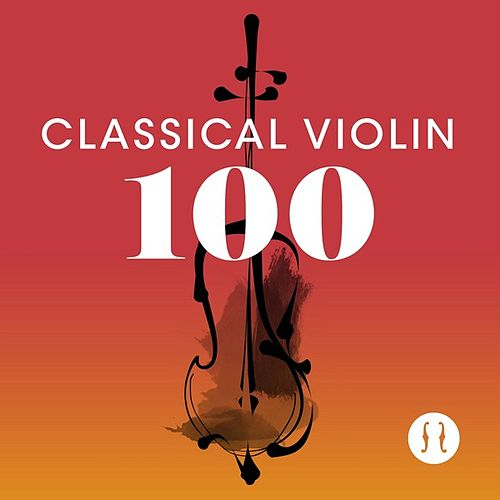 Classical Violin 100 by Various Artists