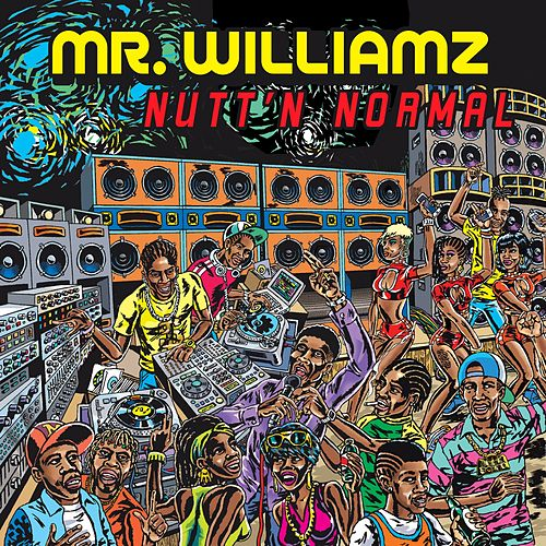 Nutt'n Normal by Mr. Williamz