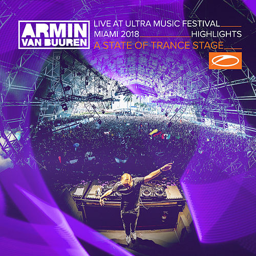 Live at Ultra Music Festival Miami 2018 (Highlights) (A State Of Trance Stage) by Various Artists