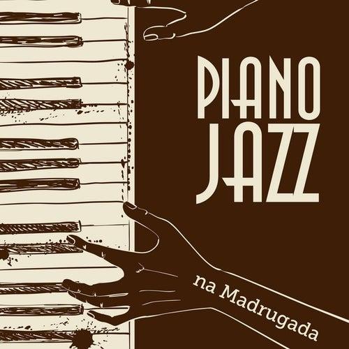 Piano Jazz na Madrugada von Various Artists