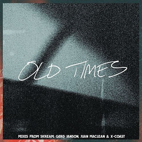 Old Times (feat. Anabel Englund) (Remixes) by Amtrac
