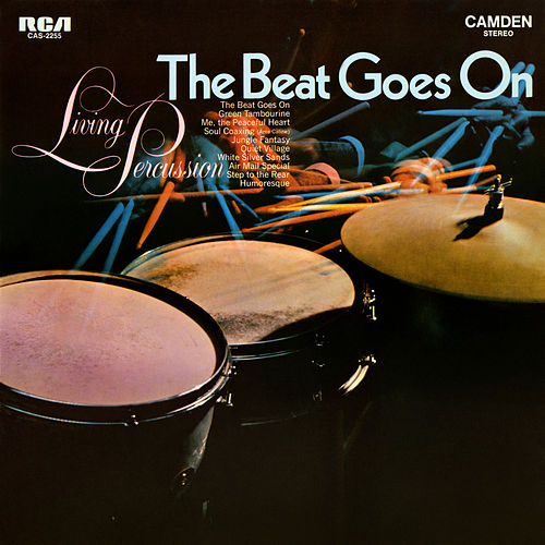 The Beat Goes On von Living Percussion