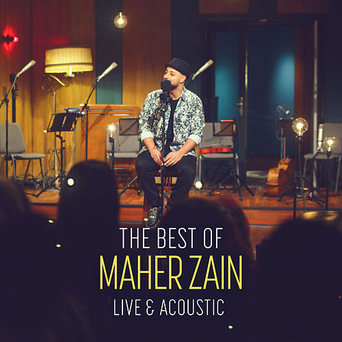 The Best of Maher Zain Live & Acoustic by Maher Zain