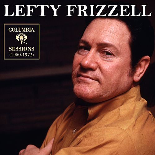 Columbia Sessions (1950-1972) by Lefty Frizzell