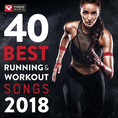 40 Best Running and Workout Songs 2018 (Unmixed Workout Music for Fitness & Workout Ideal for Running and Jogging 126-150 BPM) by Power Music Workout