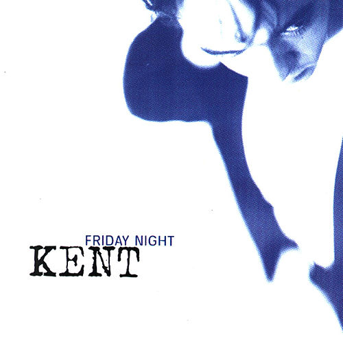 Friday Night von Kent