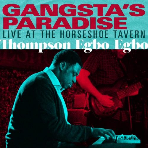 Gangsta's Paradise (Live At The Horseshoe Tavern) by Thompson Egbo Egbo