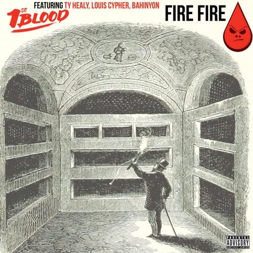 Fire Fire by 1st Blood