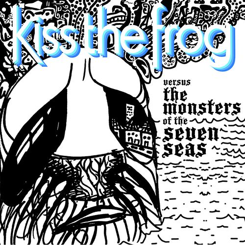 Versus the Monsters of the Seven Seas by Kiss the Frog