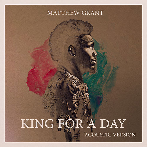 King For A Day (Acoustic) von Matthew Grant