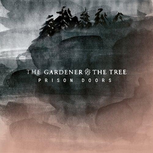 Prison Doors by The Gardener & The Tree