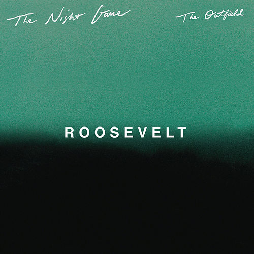 The Outfield (Roosevelt Remix) von Night Game