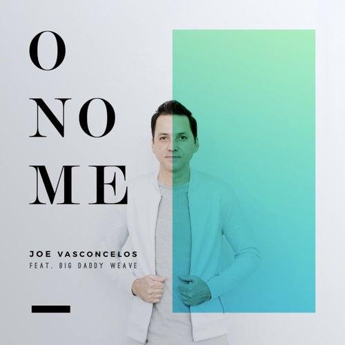 O Nome by Joe Vasconcelos