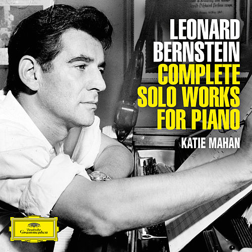 Bernstein: Complete Solo Piano Works by Katie Mahan