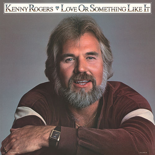 Love Or Something Like It de Kenny Rogers