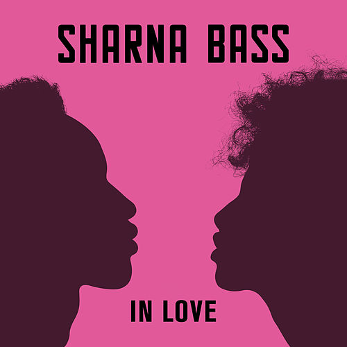 In Love by Sharna Bass