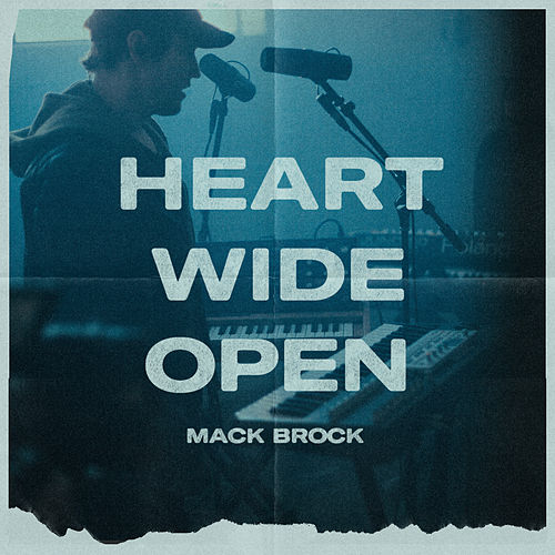 Heart Wide Open de Mack Brock