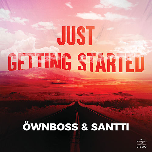 Just Getting Started by Öwnboss