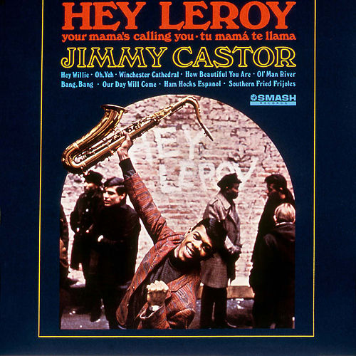 Hey Leroy de The Jimmy Castor Bunch