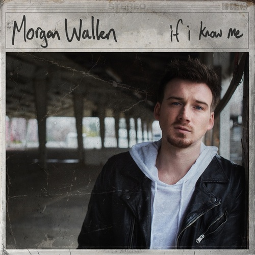 If I Know Me by Morgan Wallen