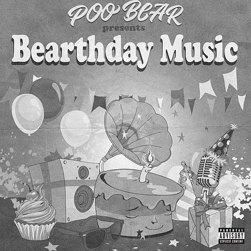 Poo Bear Presents: Bearthday Music by Poo Bear