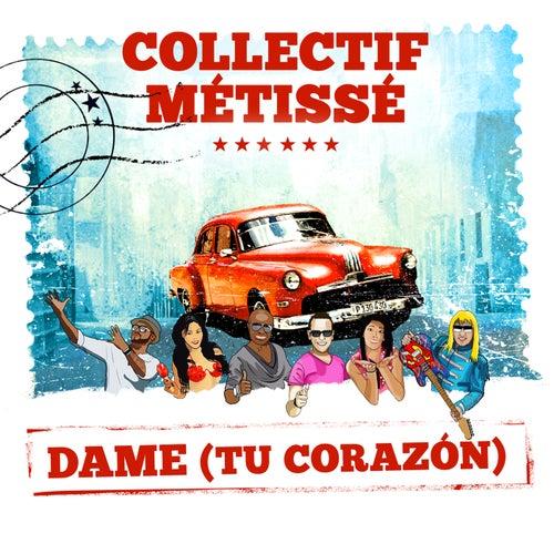 Dame (Mi Corazón) de Collectif Métissé