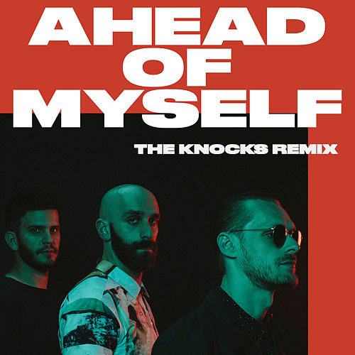 Ahead Of Myself (The Knocks Remix) von X Ambassadors