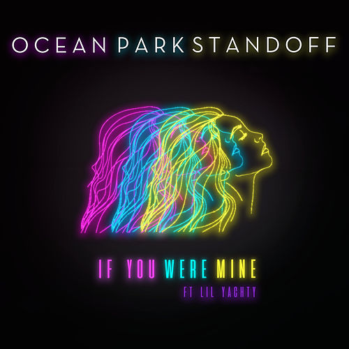 If You Were Mine by Ocean Park Standoff