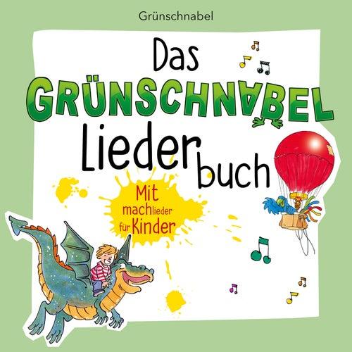 Das Grünschnabel Liederbuch - Mitmachlieder für Kinder von Grünschnabel