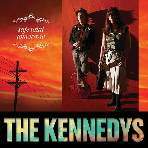 Safe Until Tomorrow von The Kennedys