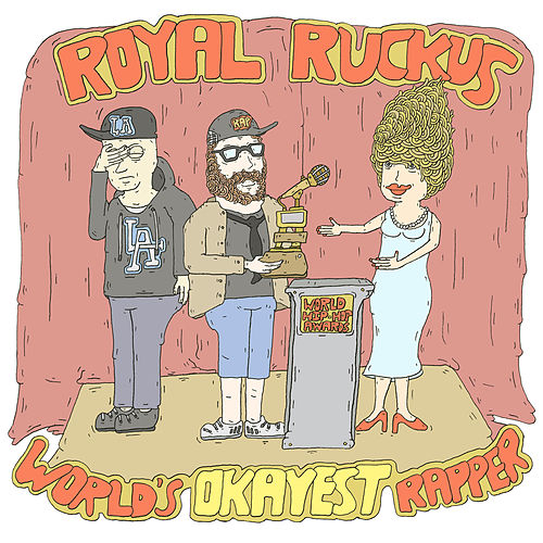 World's Okayest Rapper by Royal Ruckus