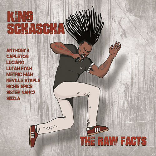 The Raw Facts by King Schascha