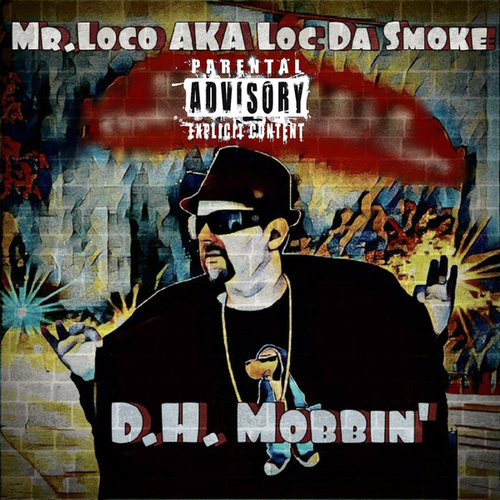 D.H. Mobbin' by Mr. Loco