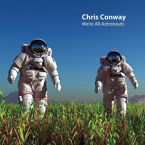 We're All Astronauts de Chris Conway