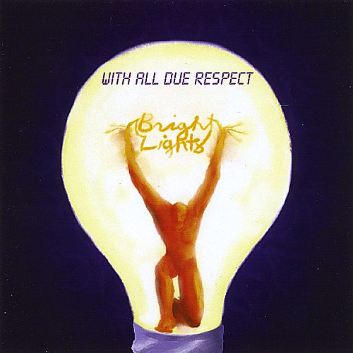 With All Due Respect de The Bright Lights
