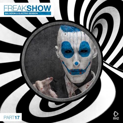 Freak Show, Vol. 17 - Big Room & Electro Session von Various Artists