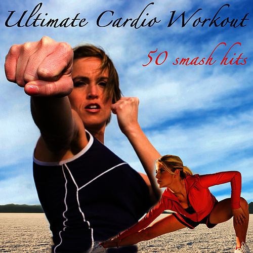 Ultimate Cardio Workout - 50 Smash Hits de Cardio All-Stars