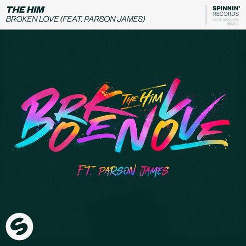 Broken Love (feat. Parson James) van The Him
