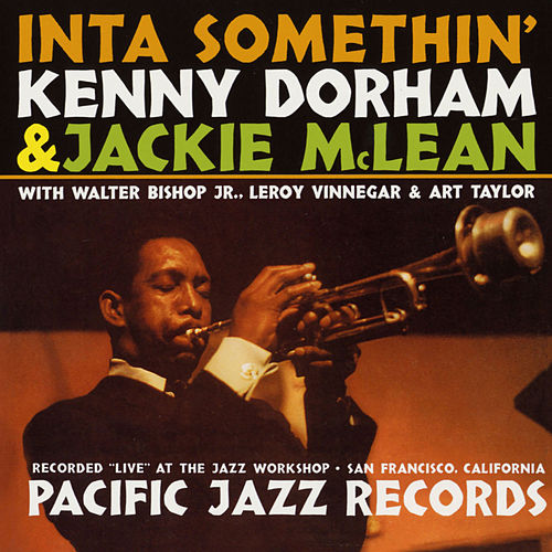 Inta Somethin' (Recorded Live At The Jazz Workshop, San Francisco) by Kenny Dorham