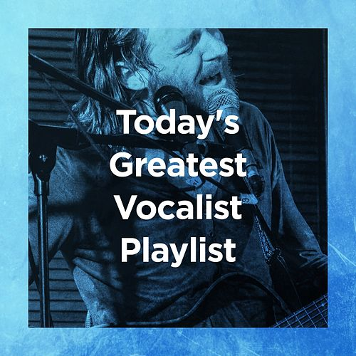 Today's Greatest Vocalist Playlist by Hits Etc.
