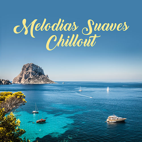 Melodías Suaves Chillout von Ibiza Chill Out