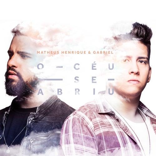O Céu Se Abriu by Matheus Henrique & Gabriel