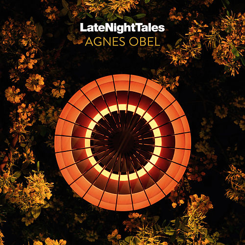 Late Night Tales: Agnes Obel by Various Artists
