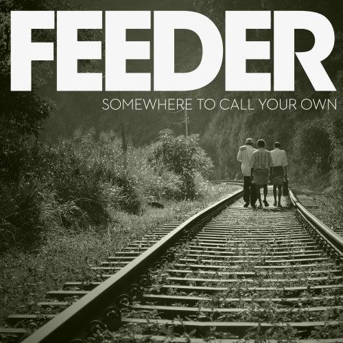 Somewhere to Call Your Own de Feeder