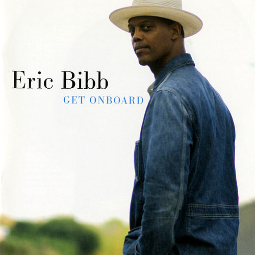 Get Onboard by Eric Bibb