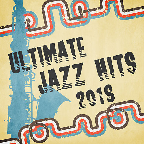 Ultimate Jazz Hits 2018 de Acoustic Hits